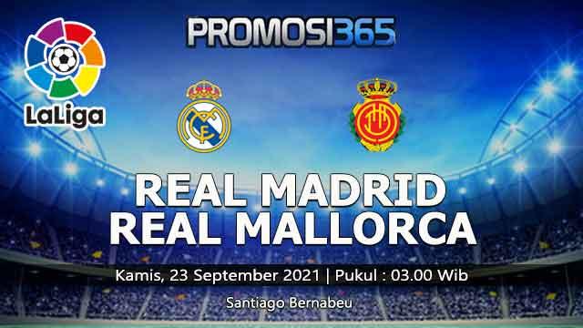 Prediksi Real Madrid vs Real Mallorca 23 September 2021