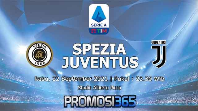 Prediksi Spezia vs Juventus 22 September 2021